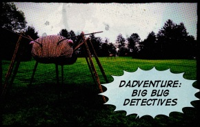 Dadventure: Big Bug Detectives