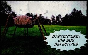 Dadventure: Big BugDetectives